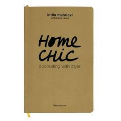 Home Chic, Decorating with Style by India Mahdavi, 9782080201416.