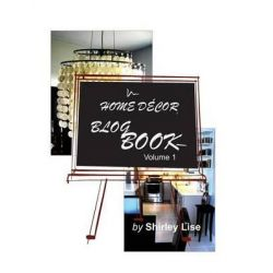 Home Decor Blog Book by Shirley D Lise, 9781484188781.