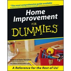 Home Improvement For Dummies, For Dummies by Gene Hamilton, 9780764550058.