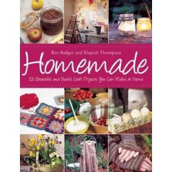 Homemade, 101 Beautiful and Useful Craft Projects You Can Make at Home by Ros Badger, 9781632204547.