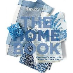 """""""House Beautiful"""" the Home Book, Creating a Beautiful Home of Your Own by Carol Spier, 9781588166036."""