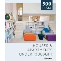 Houses & Apartments Under 1000sqft, 500 Tricks by Claudia Martinez Alonso, 9789814523677.