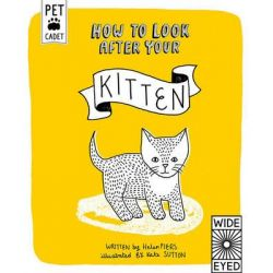 How to Look After Your Kitten, Pet Cadet by Helen Piers, 9781847806499.