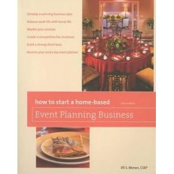 How to Start a Home-Based Event Planning Business, Home-Based Business Series by Jill S. Moran, 9780762754298.