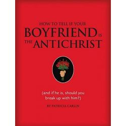 How to Tell If Your Boyfriend is the Antichrist by Patricia Carlin, 9781594741401.