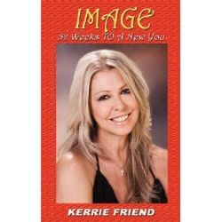 Image, 52 Weeks to a New You by Kerrie Friend, 9781921005206.