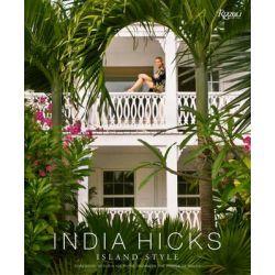 India Hicks, Island Style by India Hicks, 9780847845064.