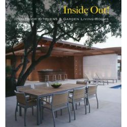 Inside Out, Outdoor Kitchens and Garden Living Rooms by Daniela Santos Quartino, 9781592535064.