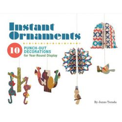 Instant Ornaments Junzo Terada, 10 Punch-out Decorations for Year-Round Display by Junzo Terada, 9781452115818.