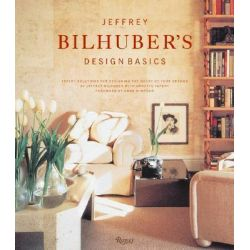 Jeffrey Bilhuber's Design Basics by Jeffrey Bilhuber, 9780847825646.