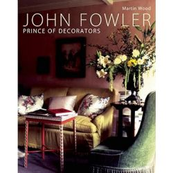 John Fowler, Prince of Decorators by Martin Wood, 9780711227118.