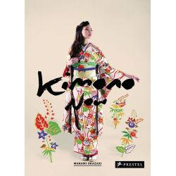 Kimono Now by Manami Okazaki, 9783791349497.
