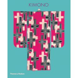 Kimono, The Art and Evolution of Japanese Fashion by Anna Jackson, 9780500518021.