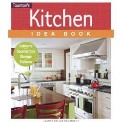 Kitchen Idea Book, Cabinets, Countertops, Storage, Fixtures by Joanne Kellar Bouknight, 9781600857157.