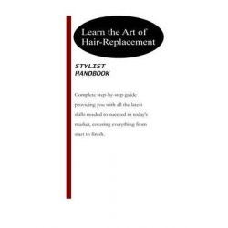 Learn the Art of Hair-Replacement, Stylist Handbook by S Vidal, 9781483978925.