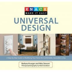 Knack Universal Design, A Step-by-Step Guide to Modifying Your Home for Comfortable, Accessible Living by Barbara L. Krueger, 9781599216133.