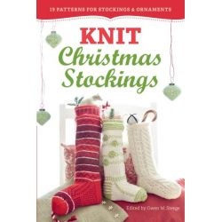 Knit Christmas Stockings, 19 Patterns for Stockings and Ornaments by Gwen W. Steege, 9781612122526.