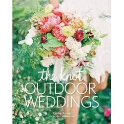 Knot Book of Outdoor Weddings by Carley Roney, 9780804186032.