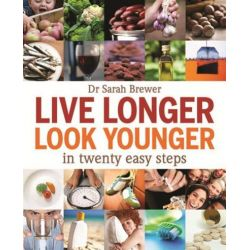 Live Longer, Look Younger, In Twenty Easy Steps by Dr. Sarah Brewer, 9781859063453.