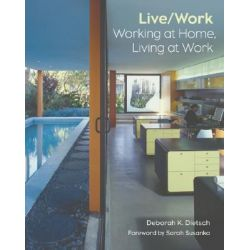 Live/work, Working at Home, Living at Work by Deborah Dietsch, 9780810994003.