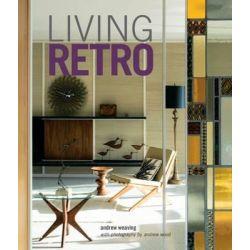 Living Retro by Andrew Weaving, 9781849757577.