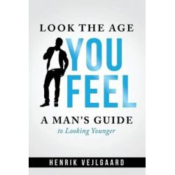 Look Younger without Surgery for Men by Henrik Vejlgaard, 9781939235367.