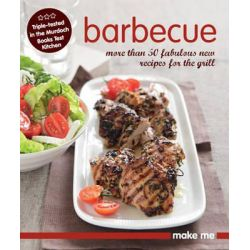 Make Me : Barbecue, Make Me by Murdoch Books Test Kitchen, 9781742663258.