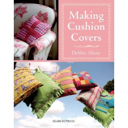 Making Cushion Covers by Debbie Shore, 9781844487301.