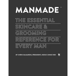 Manmade, The Essential Skincare & Grooming Reference for Every Man by Chris Salgardo, 9780804186971.