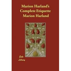 Marion Harland's Complete Etiquette by Marion Harland, 9781406864380.