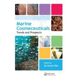 Marine Cosmeceuticals, Trends and Prospects by Se-Kwon Kim, 9781439860281.