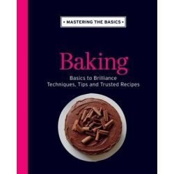 Mastering the Basics, Baking by Allen & Unwin, 9781743361962.