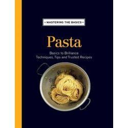 Mastering the Basics, Pasta by Allen & Unwin, 9781743364758.