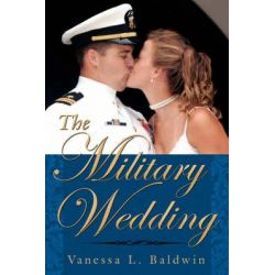 Military Wedding by Vanessa L. Baldwin, 9781434317957.