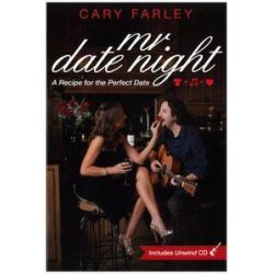 Mr Date Night, A Recipe for the Perfect Date by Cary Farley, 9780615452012.
