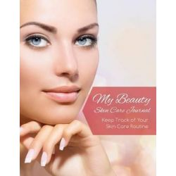 My Beauty Skin Care Journal (Keep Track of Your Skin Care Routine) by Speedy Publishing LLC, 9781633837973.