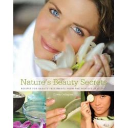 Nature's Beauty Secrets, Recipes for Beauty Treatments from the World's Best Spas by Dawn Gallagher, 9780789322111.