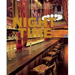 Night Time, Innovative Design for Clubs and Bars by Sandu Cultural Media, 9788492810604.