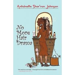 No More Hair Drama by Antoinette Shar'ron Johnson, 9781426907173.