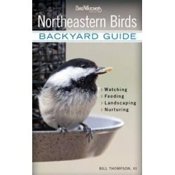 Northeastern Birds, Backyard Guide by Dr. Bill Thompson, 9781591865582.