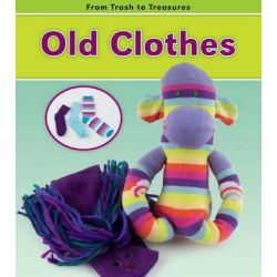 Old Clothes, From Trash to Treasures by Daniel Nunn, 9781432951498.