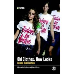 Old Clothes, New Looks, Second-hand Fashion by Hazel Clark, 9781859738528.
