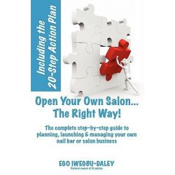 Open Your Own Salon... the Right Way!, A Step by Step Guide to Planning, Launching and Managing Your Own Nail Bar or Salon Business by Ego Iwegbu-Daley, 9780956035127.