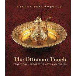 Ottoman Touch, Traditional Decorative Arts & Crafts by Mehmet Zeki Kusoglu, 9781935295587.