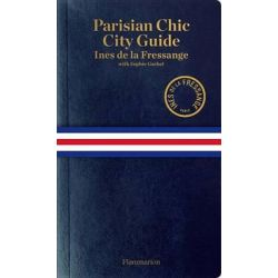 Parisian Chic City Guide, Shopping, Dining, and More by Ines de la Fressange, 9782080202369.