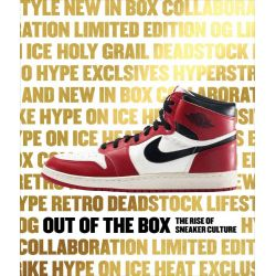 Out of the Box, The Rise of Sneaker Culture by Bobbito Garcia, 9780847846603.