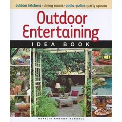 Outdoor Entertaining Idea Book, Taunton Idea Book by Natalie Ermann Russell, 9781600850615.