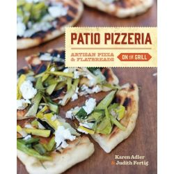 Patio Pizzeria, Artisan Pizza and Flatbreads on the Grill by Karen Adler, 9780762449668.