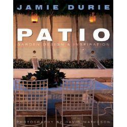 Patio, Garden Design & Inspiration by Jamie Durie, 9781741146547.