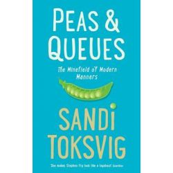 Peas & Queues, The Minefield of Modern Manners by Sandi Toksvig, 9781781250327.